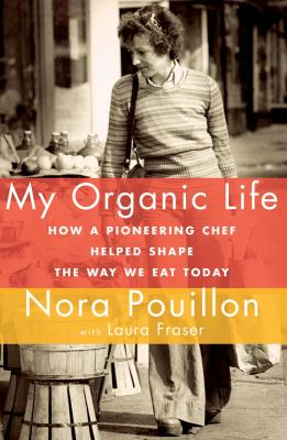 Cover of My Organic Life by Nora Pouillon. Nora has a basket of produce and is walking down the street.