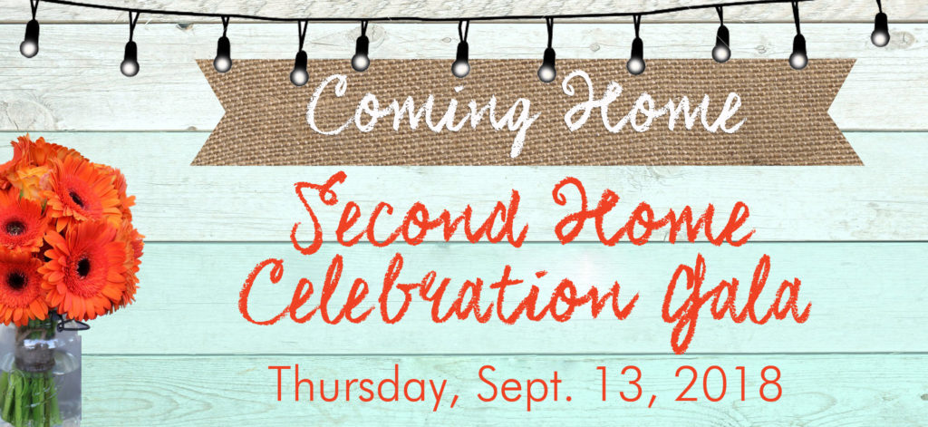 Coming Home, Second Home Celebration Gala Thursday Sept. 13, 2018