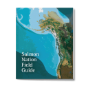 "Booklet with maps on the cover that reads ""salmon Nation Field Guide"""